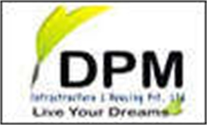 Dpm Infra Structure And Housing Pvt Ltd